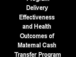 Program Delivery Effectiveness and Health Outcomes of Maternal Cash Transfer Program