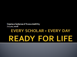 EVERY SCHOLAR  ●   EVERY DAY