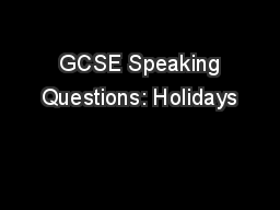 GCSE Speaking Questions: Holidays
