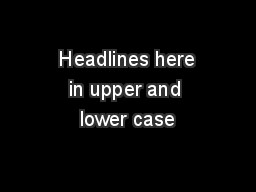 Headlines here in upper and lower case