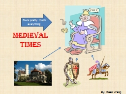 Medieval Times By: Dean Wang