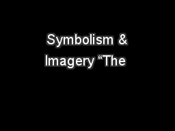 "Symbolism & Imagery ""The"
