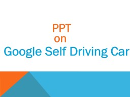 Google Self Driving Car PPT