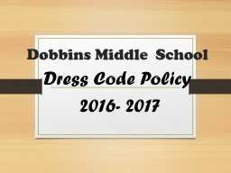 Dobbins  Middle  School Dress Code Policy