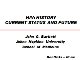 HIV: HISTORY CURRENT STATUS AND FUTURE