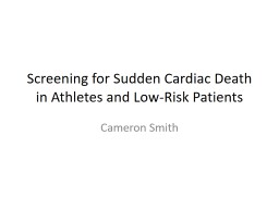 Screening for Sudden Cardiac Death in Athletes and Low-Risk Patients
