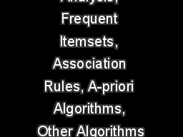 Market Basket Analysis, Frequent Itemsets, Association Rules, A-priori Algorithms, Other Algorithms