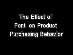 The Effect of  Font  on Product Purchasing Behavior