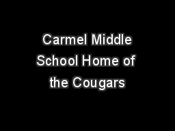 Carmel Middle School Home of the Cougars