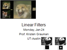 Linear Filters Monday, Jan 24