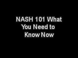NASH 101 What You Need to Know Now