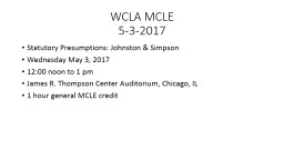 WCLA MCLE 5-3-2017 Statutory Presumptions: Johnston & Simpson