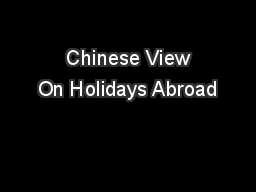 Chinese View On Holidays Abroad