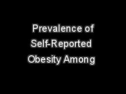 Prevalence of Self-Reported Obesity Among