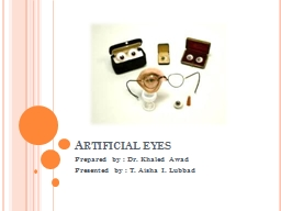 Artificial eyes Prepared by : Dr.