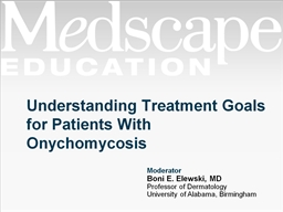 Understanding Treatment Goals for Patients With Onychomycosis