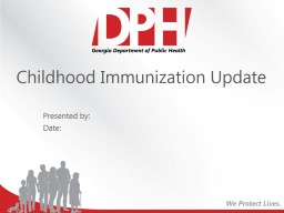 Childhood Immunization Update