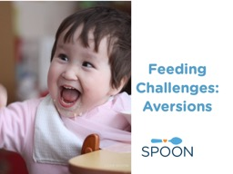 Feeding Challenges: Aversions