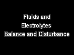 Fluids and Electrolytes Balance and Disturbance