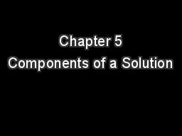 Chapter 5 Components of a Solution