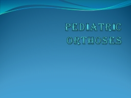 Pediatric   Orthoses Most