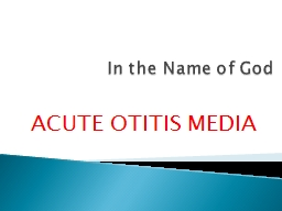 In the Name of God   ACUTE OTITIS MEDIA