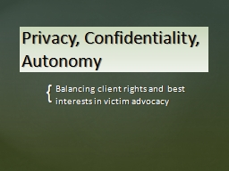 Privacy, Confidentiality, Autonomy