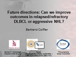 Future directions: Can we improve outcomes in relapsed/refractory DLBCL or aggressive NHL?
