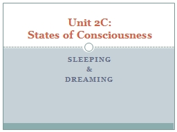 Sleeping & dreaming Unit 2C:
