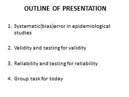 OUTLINE OF PRESENTATION Systematic(bias)error in epidemiological studies