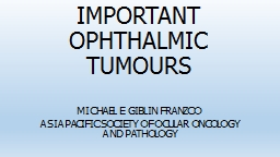IMPORTANT OPHTHALMIC TUMOURS