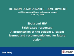 Ebola and HIV  Faith based responses- A presentation of the evidence, lessons learned and recommendations for future action