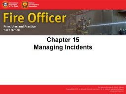 IAFC Fire officer principles & practice 3Ed ch 15 Managing incidents