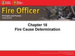 IAFC Fire officer principles & practice 3Ed ch 18 Fire cause determination