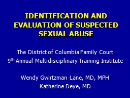 IDENTIFICATION AND EVALUATION OF SUSPECTED SEXUAL ABUSE