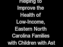 Helping to Improve the Health of Low-Income, Eastern North Carolina Families with Children with Ast
