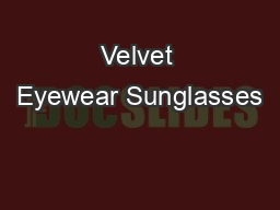 Velvet Eyewear Sunglasses PowerPoint PPT Presentation