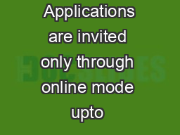 Applications are invited only through online mode upto