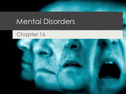 Mental  Disorders Chapter 16