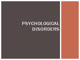 Psychological Disorders To be considered a disorder, a behavior must be:
