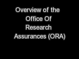 Overview of the  Office Of Research Assurances (ORA)