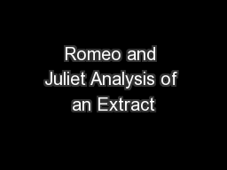 Romeo and Juliet Analysis of an Extract