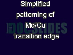 Simplified patterning of Mo/Cu transition edge
