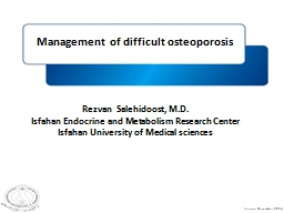 Management of difficult osteoporosis