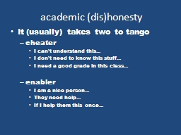 academic ( dis )honesty It (usually) takes two to tango