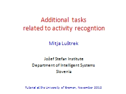 Additional tasks  related to activity recogntion
