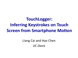 TouchLogger :  Inferring Keystrokes on Touch Screen from Smartphone Motion