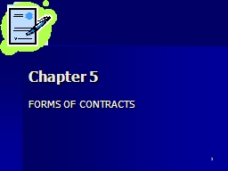 1 Chapter 5 FORMS OF CONTRACTS