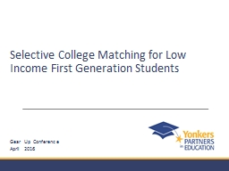 Selective College Matching for Low Income First Generation Students