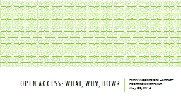 Open Access: What, Why, How?